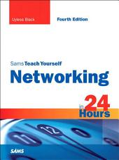 Sams Teach Yourself Networking in 24 Hours: Edition 4