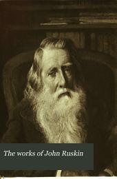 The Works of John Ruskin: Volume 38