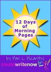 12 Days of Morning Pages: How to Start a Life-Changing Practice
