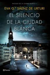 El silencio de la ciudad blanca: Trilogia de la Ciudad Blanca 1