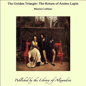 The Golden Triangle  The Return of Ars  ne Lupin PDF