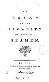 An essay on the legality of impressing seamen [by C. Butler].