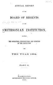 Annual Report of the Board of Regents of the Smithsonian Institution: 1884