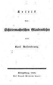 Kritik der Schleiermacherschen Glaubenslehre