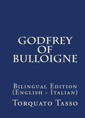 Godfrey Of Bulloigne: Bilingual Edition (English – Italian)