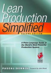 Lean Production Simplified, Second Edition: A Plain-Language Guide to the World's Most Powerful Production System, Edition 2