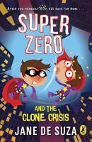 SuperZero and the Clone Crisis PDF