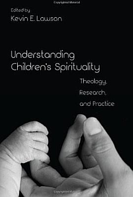 Understanding Children s Spirituality PDF