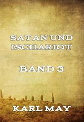 Satan und Ischariot Band 3: Band 3