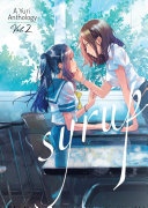 Syrup  A Yuri Anthology Vol  2