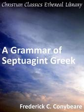 A Grammar of Septuagint Greek