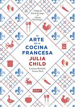 El arte de la cocina francesa  La cocina de Julia Child 2  PDF