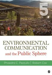 Environmental Communication And The Public Sphere Book PDF