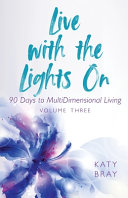 Live With The Lights On 90 Days to MultiDimensional Living