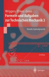 Formeln und Aufgaben zur Technischen Mechanik 3: Kinetik, Hydrodynamik, Ausgabe 6