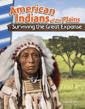 American Indians of the Plains: Surviving the Great Expanse (ePub 3)