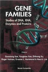 Gene Families: Studies Of Dna, Rna, Enzymes & Proteins
