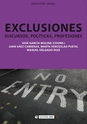 Exclusiones: Discursos, políticas, profesiones