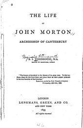 The Life of John Morton, Archbishop of Canterbury