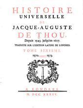 Histoire Universelle, de Jacques Auguste de Thou: Volume 6