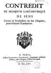 Contredit de Monsieur l'archevêque de Sens [Louis Henri de Pardaillan de Gondrin] contre la production de son chapitre pour soutenir l'exemption. [Signé Charpentier]