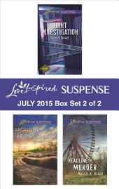 Love Inspired Suspense July 2015 - Box Set 2 of 2: Joint Investigation\High-Risk Homecoming\Headline: Murder