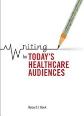 Writing for Today's Healthcare Audiences