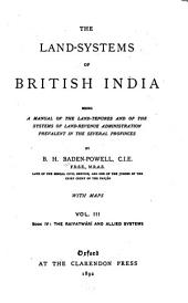 The Land-systems of British India: book IV. The raiyatwari and allied systems