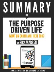 Summary Of 'The Purpose Driven Life: What On Earth Am I Here For? - By Rick Warren'