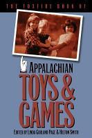 The Foxfire Book of Appalachian Toys   Games PDF