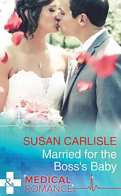Married For The Boss s Baby  Mills   Boon Medical  PDF