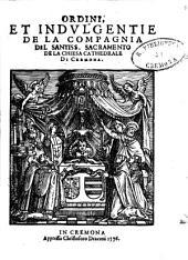 Ordini, et indulgentie de la Compagnia del Santiss. Sacramento de la chiesa Cathedrale di Cremona