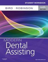 Student Workbook for Modern Dental Assisting - E-Book: Edition 10