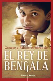 Conoce a Fahim, el héroe de El rey de Bengala