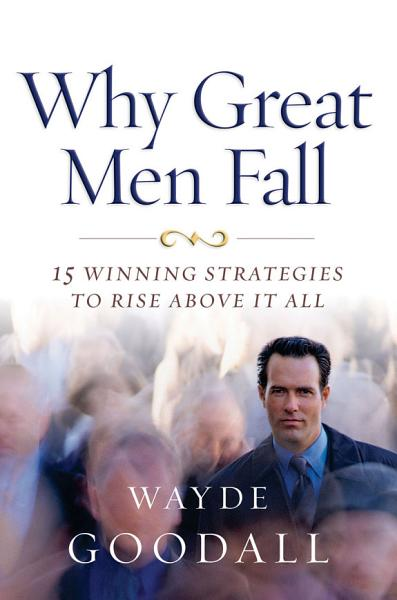 Download Why Great Men Fall Book