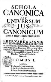 Schola Canonica Seu Universum Jus Canonicum Nova Methodo Digestum: Continens Prologum in Jus Canonicum. Librum primum Decretalium. Librum secundum Decretalium, Volume 1