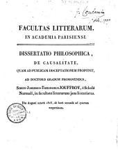 Facultas litterarum, in Academia Parisiensi. Dissertatio philosophica, De causalitate