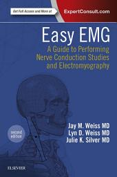 Easy EMG E-Book: A Guide to Performing Nerve Conduction Studies and Electromyography, Edition 2