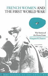French Women And The First World War Book PDF