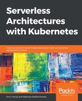 Serverless Architectures with Kubernetes PDF