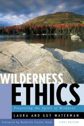 Wilderness Ethics: Preserving the Spirit of Wildness