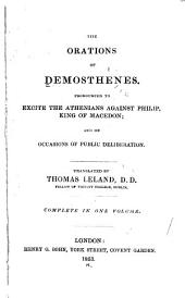 The Orations of Demosthenes: Pronounced to Excite the Athenians Against Philip, King of Macedon, and on Occasions of Public Deliberation