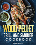Wood Pellet Grill And Smoker Cookbook Book PDF