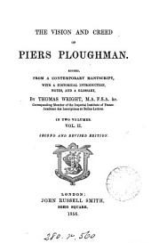 The vision [by W. Langland] and the creed of Piers Ploughman [in verse]. (With notes by T. Wright).