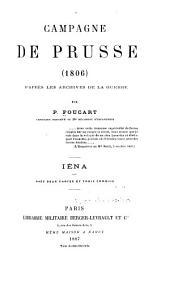 Campagne de Prusse, 1806: d'après les archives de la guerre, Volume1