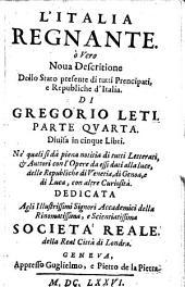 L'Italia Regnante. ò Vero Nova Descritione Dello Stato presente di tutti Prencipati, e Republiche d'Italia: Volume 4