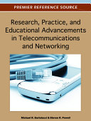 Research, Practice, and Educational Advancements in Telecommunications and Networking