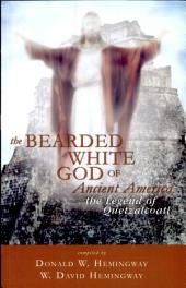 The Bearded White God of Ancient America: The Legend of Quetzalcoatl