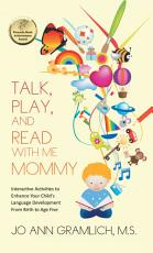 Talk  Play  and Read with Me Mommy PDF