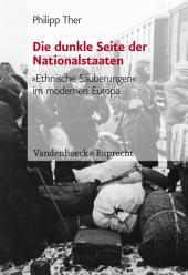 Die dunkle Seite der Nationalstaaten: »Ethnische Säuberungen« im modernen Europa